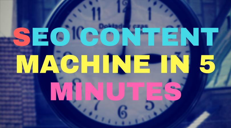 SEO Content Machine In 5 Minutes