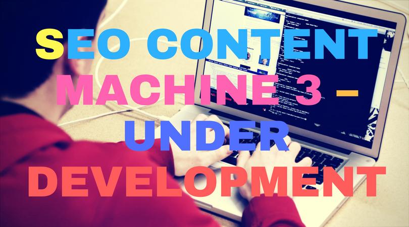 SEO Content Machine 3 – Under development