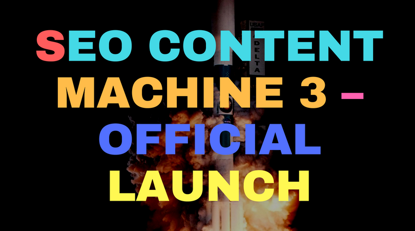 SEO Content Machine 3 – Official Launch