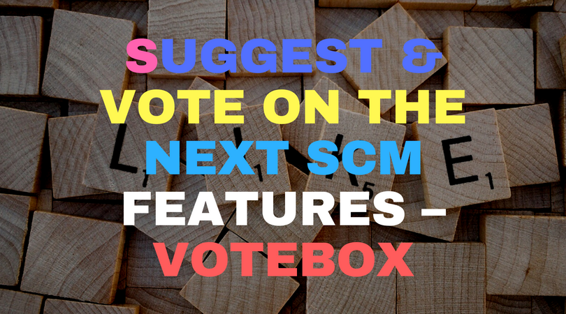 Suggest & Vote On The Next SCM Features – Votebox