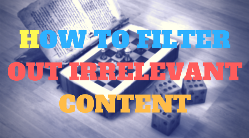 How to filter out irrelevant content