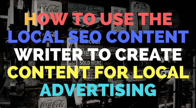 How to use the Local SEO content writer to create content for local advertising