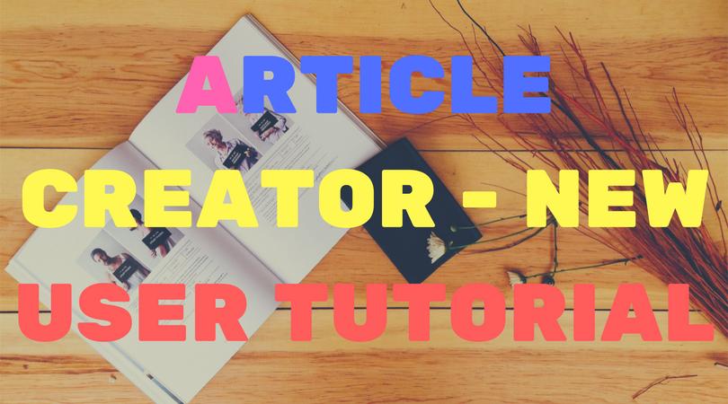 Article Creator – New User Tutorial