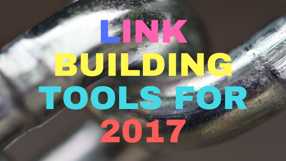 Link Building Tools for 2017