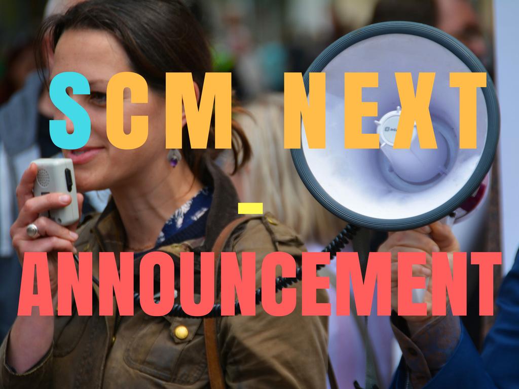 SCM Next – Announcement