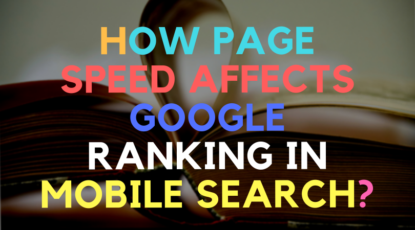 How page speed affects google ranking in mobile search?