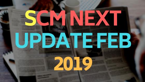 SCM Next Update Feb 2019