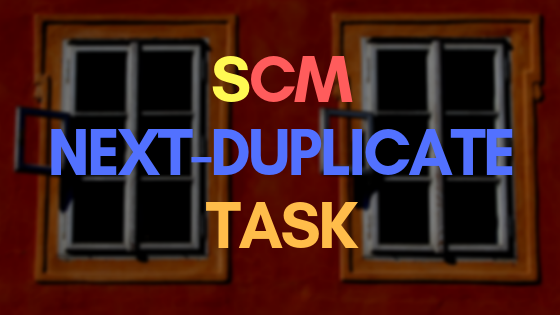 SCM Next – Duplicate Task