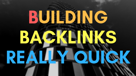 Building backlinks really quick