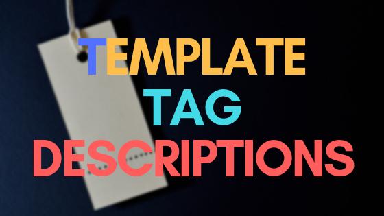 Template Tag Descriptions