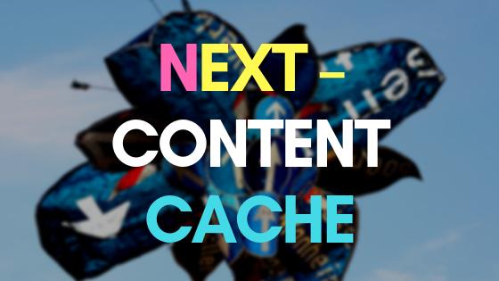 SCM Next – Content Cache