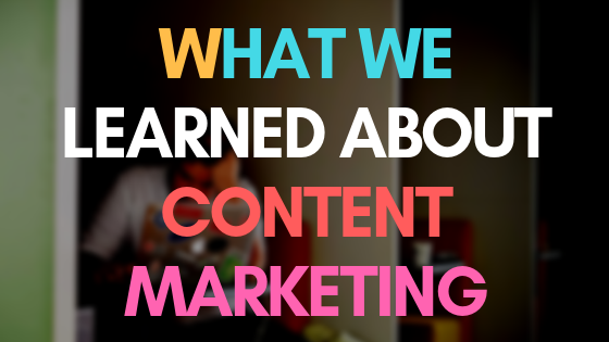 What we learned about content marketing?