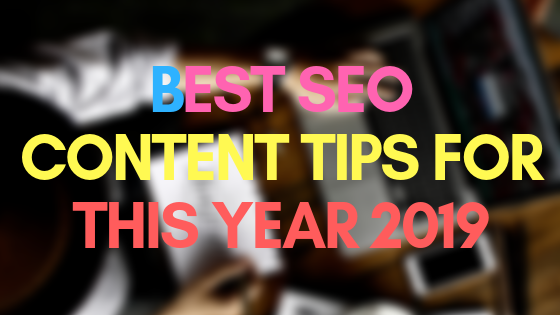Best SEO content tips for this year 2019