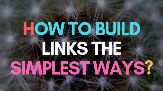 How to build links the simplest ways?