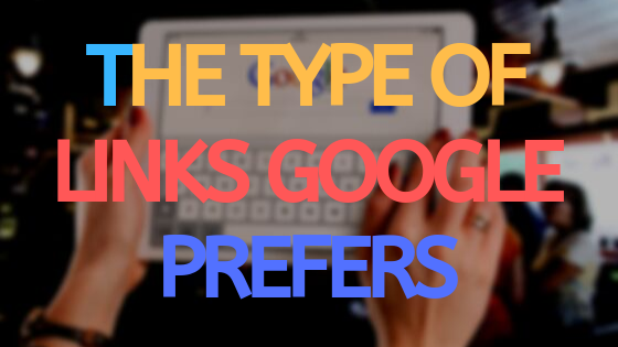 The type of links Google prefers