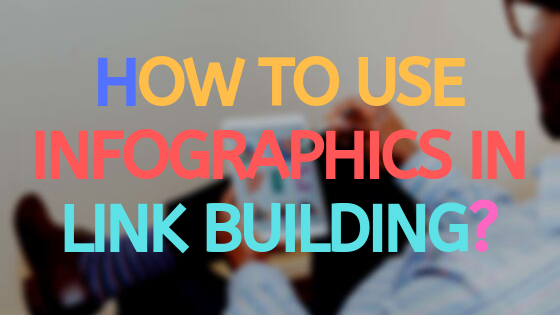How to use infographics in link building?